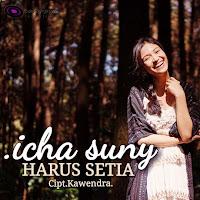 Lirik Lagu Icha Suny Harus Setia