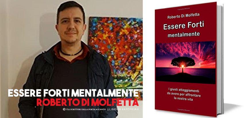 Roberto Di Molfetta presenta: Essere Forti mentalmente