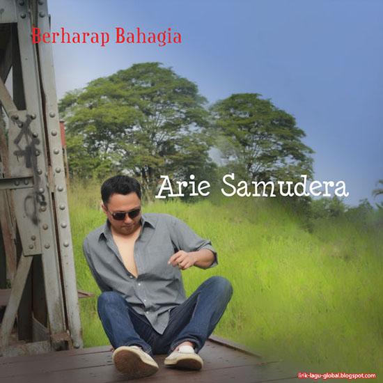 Lirik Lagu Arie Samudera - Berharap Bahagia