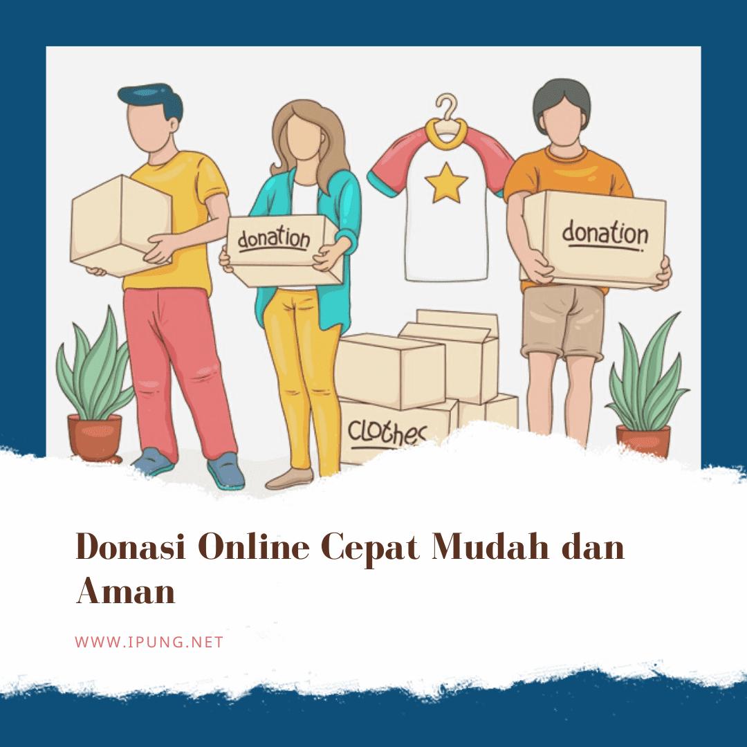 Donasi Online Cepat Mudah dan Aman