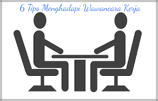 6 Tips Menghadapi Wawancara Kerja yang Harus Anda Coba