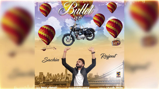 Bullet Purana Punjabi Song Lyrics | Sachin Rajput