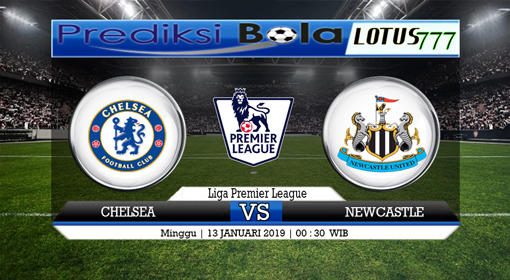 PREDIKSI CHELSEA VS NEWCASTLE UNITED 13 JANUARI 2019
