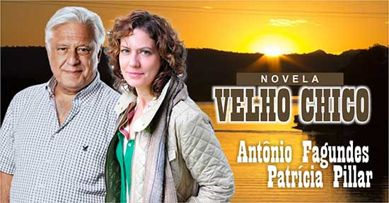 Antônio Fagundes Patrícia Pillar Velho Chico