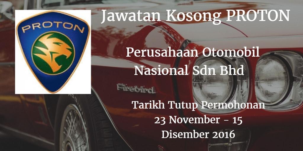 Jawatan Kosong PROTON 23 November - 15 Disember 2016