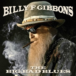 "BILLY F. GIBBONS ""The Big Bad Blues"""