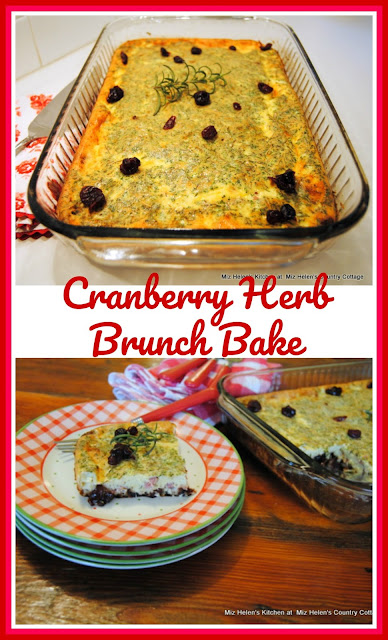 Cranberry Herb Brunch Bake at Miz Helen's Country Cottage