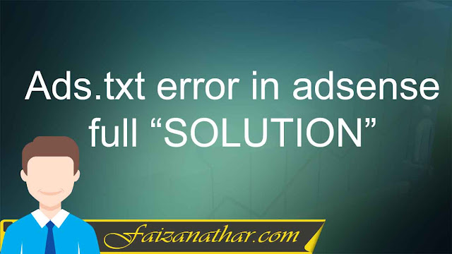 Ads.txt error in adsense and how to solve this