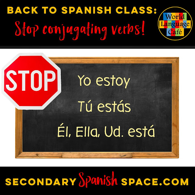 Back to Spanish Class:  Change Your Thinking about Conjugating Verbs and Focus on Communication This Year