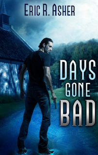 Days Gone Bad by Eric R. Asher, To be Read, paranormal, urban