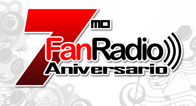 FanRadio, 7mo Aniversario
