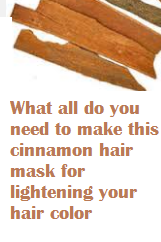 What all do you need to make this cinnamon hair mask for lightening your hair color