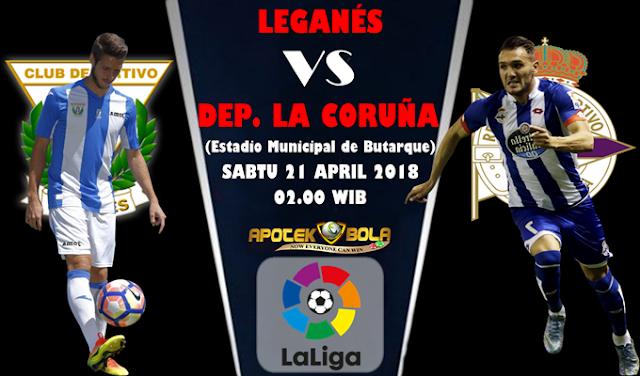 Prediksi Leganes vs Deportivo La Coruna 21 April 2018