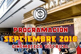 PROGRAMACIÓN SEPTIEMBRE 2018 CINEMATECA DISTRITAL