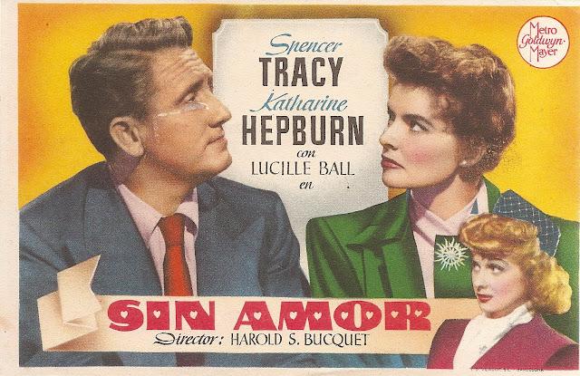 Programa de Cine - Sin Amor - Spencer Tracy - Katharine Hepburn - Lucille Ball - Gloria Grahame