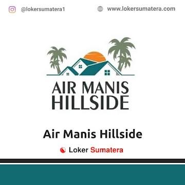 Lowongan Kerja Padang, Air Manis Hillside Juni 2021