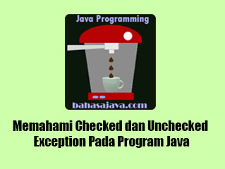 Checked dan Unchecked Exception Program Java