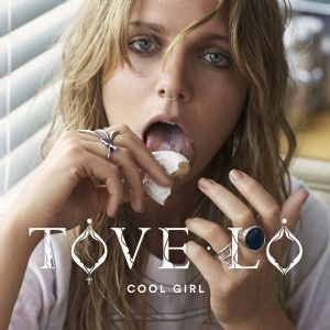 Cool Girl - Tove Lo