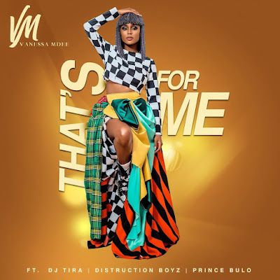 AUDIO | Vanessa Mdee Ft. Dj Tira, Distruction Boyz & Prince Bulo - That's For Me | Download Mp3 [New Song]