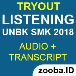 Listening UNBK SMK 2018 Tryout dan Pembahasannya + MP3 Audio