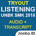 Listening UN 2018 SMK - Tryout 1 (Transcript & Audio)