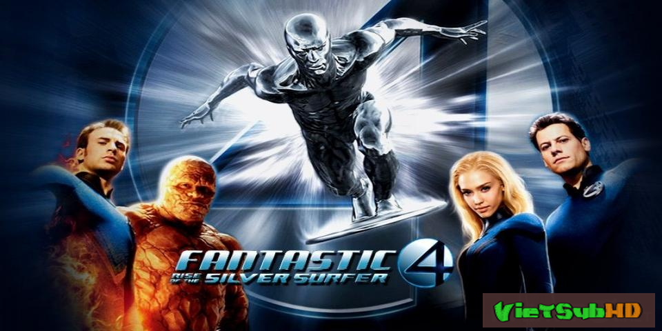 Phim Bộ Tứ Siêu Đẳng 2: Sứ Giả Bạc VietSub HD   Fantastic 4: Rise Of The Silver Surfer 2007