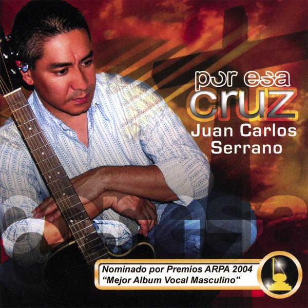 Juan Carlos Serrano-Por Esa Cruz-
