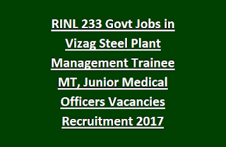 RINL 233 Govt Jobs in Vizag Steel Plant Management Trainee MT, Junior Medical Officers Vacancies Recruitment Last Date 31-05-2017