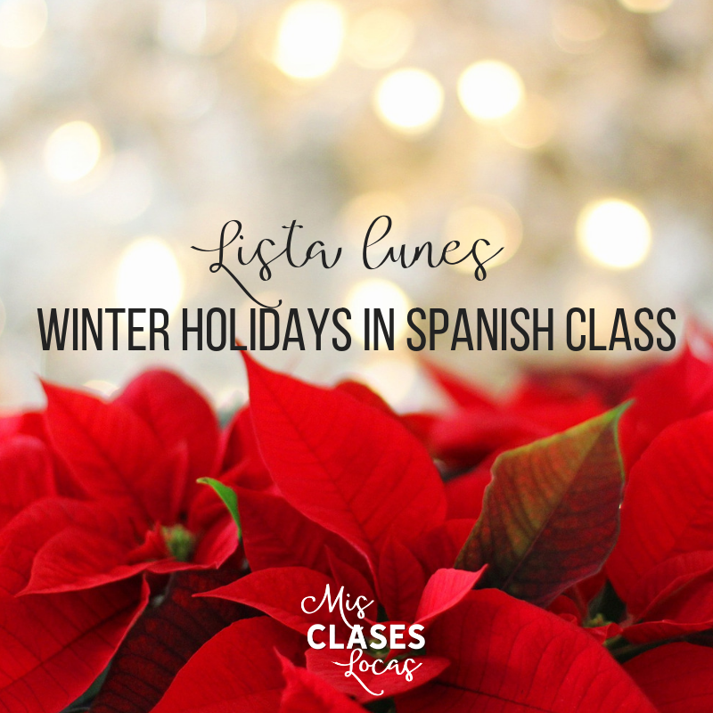 Lista lunes - Winter Holidays in Spanish class - shared at Mis Clases Locas