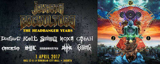 Jakarta Rockulture 2017: The Headbanger Years, Sabtu 01 April 2017, Kuningan City Jkt