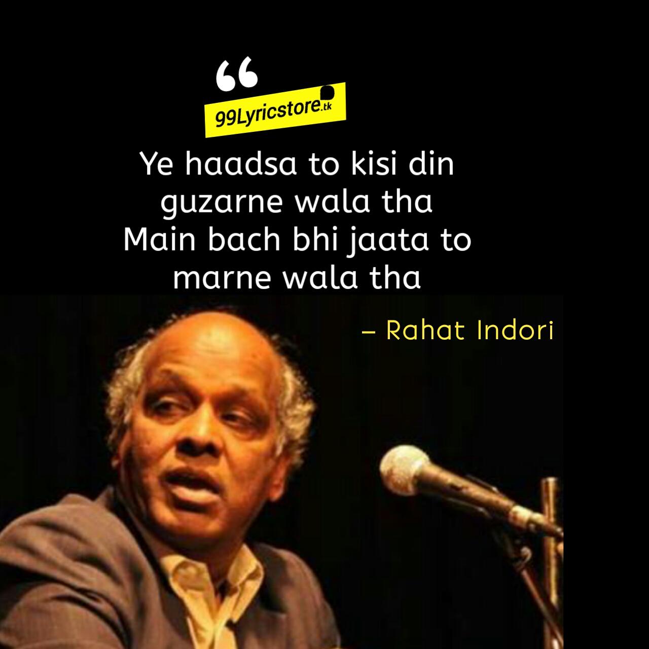 Yeh Haadsa To Kisi Din Guzarne Wala Tha – Rahat Indori   Ghazal Poetry, Rahat Indori Quotes image, Rahat indori Shayari, Rahat indori Ghazal video,  Ye haadsa to kisi din guzarne wala tha Main bach bhi jaata to marne wala tha