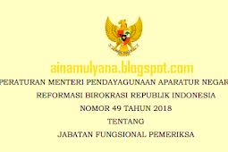 Permenpan RB No 49 [Tahun] 2018 (Tentang) Jabatan Fungsional PEMERIKSA