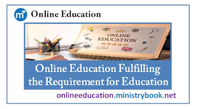 Online Education Fulfilling the Requirement for Education