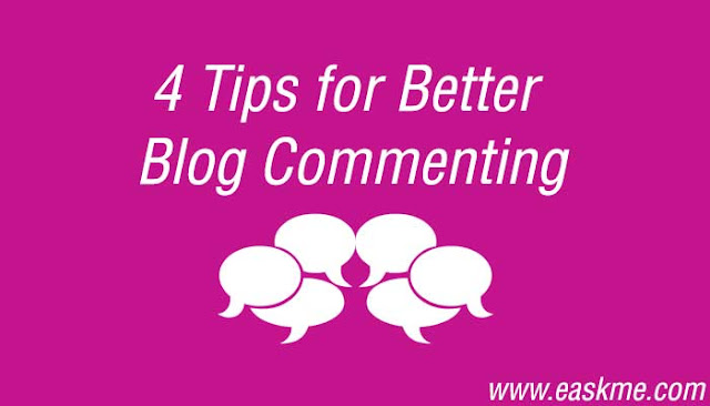 4 Tips for Better Blog Commenting : eAskme