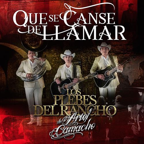 Los Plebes Del Rancho - Que Se Cansé De Llamar (Estudio 2017 ...