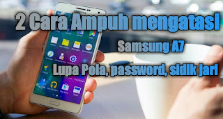Cara mengatsi hp samsung A7 lupa Password