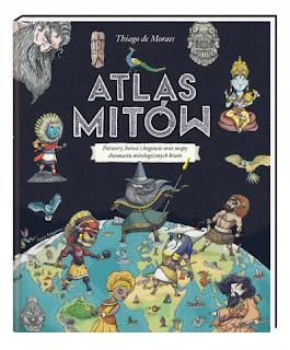 """""""Atlas mitów"""" Thiago de Moraes - recenzja"""