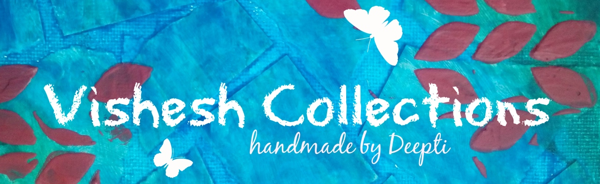 Vishesh Collections - Handmade by Deepti