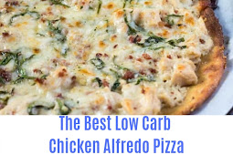 The Best Low Carb Chicken Alfredo Pizza
