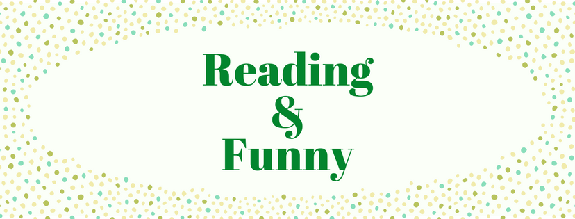 Reading and Funny