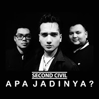 Lirik Lagu Second Civil Apa Jadinya