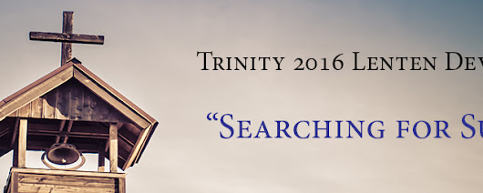 """Searching for Sunday"" Lenten Devotional Series: Getting Ready to Be with God's Presence"