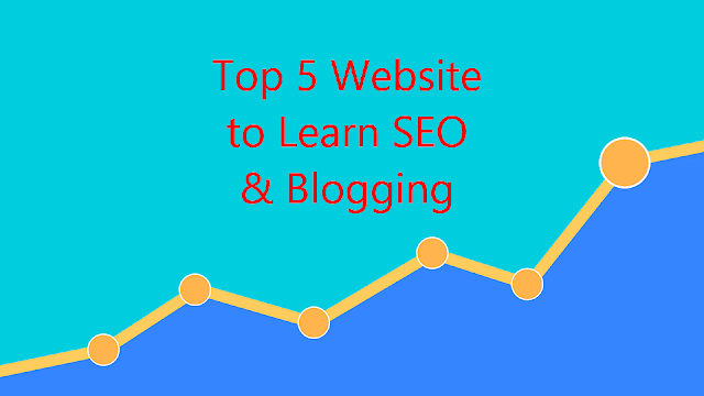 top 5 amazing website to learn seo & Blogging tricks on free