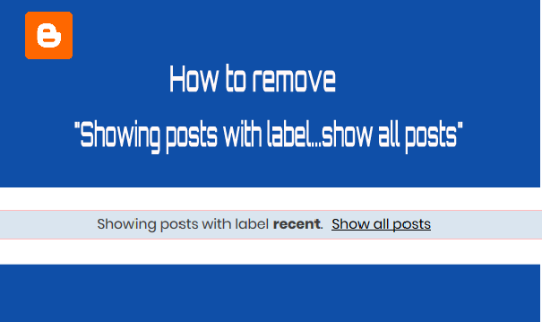 "Remove ""Showing posts with label.. show all posts"" from free blogger templates"