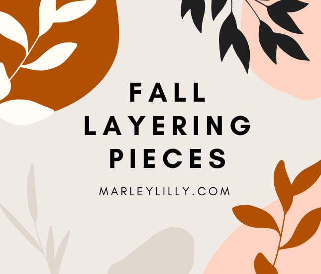 fall layering pieces marleylilly.com