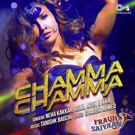 Chamma Chamma - Fraud Saiyaan (2019)