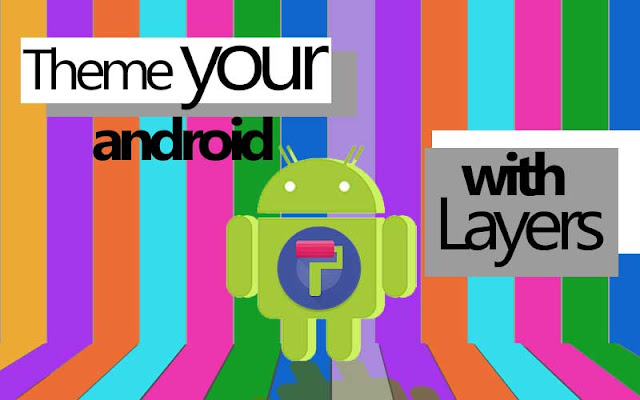 Theme your android with layers