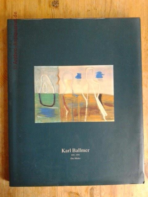 Karl Ballmer 1891 - 1958 ; der Maler - Ausstellungskatalog