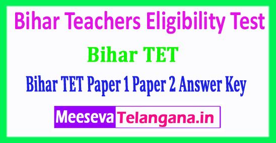 Bihar TET Answer Key 2018 Bihar Teachers Eligibility Test Paper 1 Paper 2 Answer Key 2018 Download