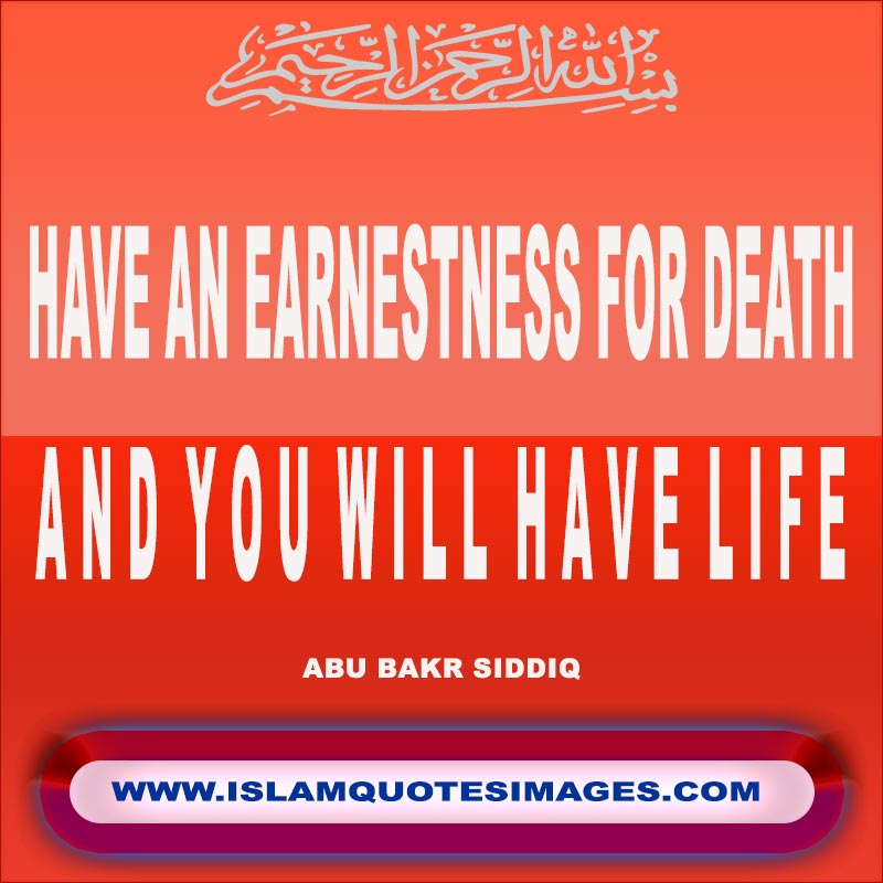 Islam quotes images saying Have an earnestness for death..